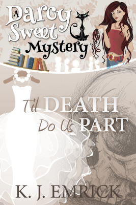 Til Death Do Us Part (A Darcy Sweet Cozy Mystery Book 16)