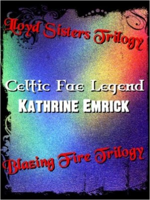 Celtic Fae Legend(Lloyd Sisters Trilogy – Blazing Fire Trilogy)