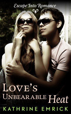 Love's Unbearable Heat (Escape Into Romance)