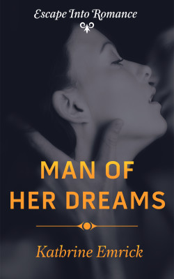 Man of Her Dreams (Escape Into Romance)