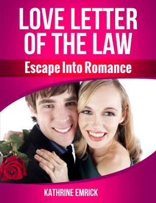 Love Letter of the Law (Escape Into Romance)