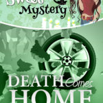 Death Comes Home – A Darcy Sweet Cozy Mystery Book 19