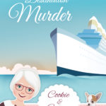 NEW – Destination Murder – A Cookie and Cream Cozy Mystery Book 2