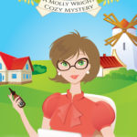 NEW SERIES! Molly Wright Cozy Mystery!