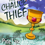 NEW – Pine Lake Inn Book 6 – The Chalice Thief