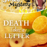 NEW – Death Takes a Letter – A Darcy Sweet Cozy Mystery Book 21