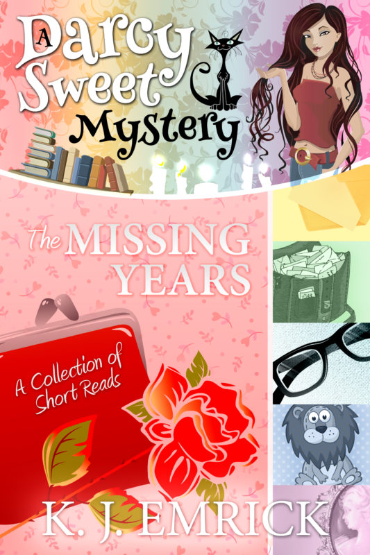 The Missing Years (Colby – Book 18.5): A Collection of Short Reads (A Darcy Sweet Mystery)