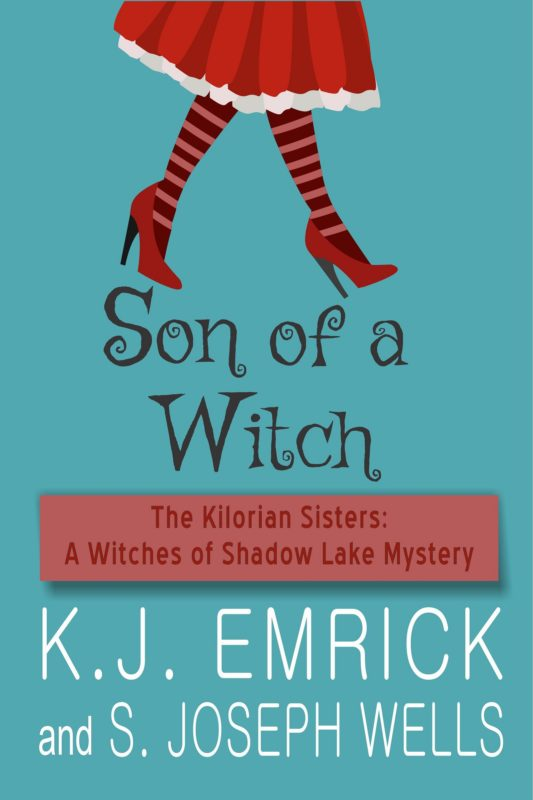 Son of a Witch (The Kilorian Sisters: A Witches of Shadow Lake Mystery Book 3)