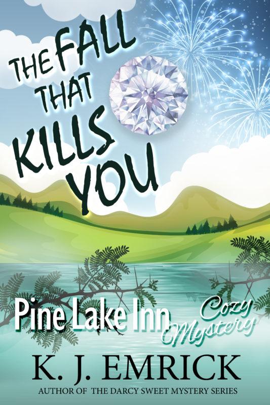 The Fall That Kills You (Pine Lake Inn Cozy Mystery Book 7)